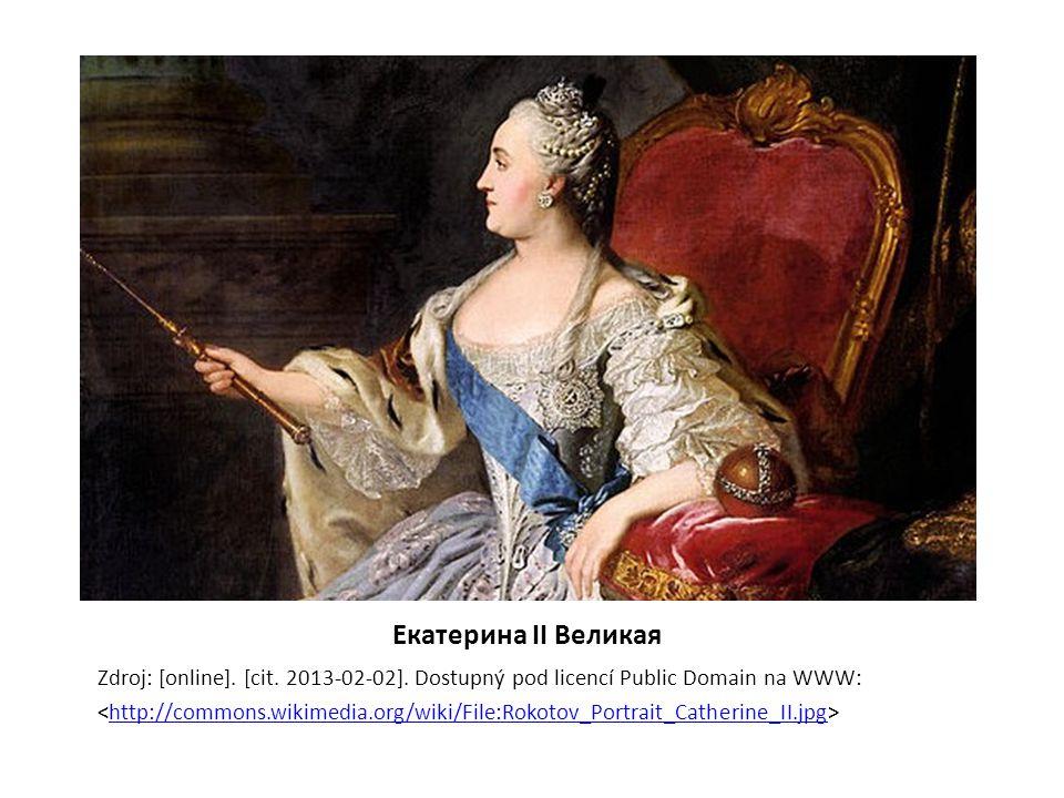 Екатерина II Великая Zdroj: [online]. [cit. 2013-02-02]. Dostupný pod licencí Public Domain na WWW: